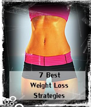7 Best Weight Loss Strategies