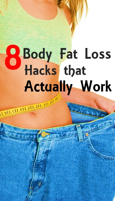 8 body fat loss hacks that actually work