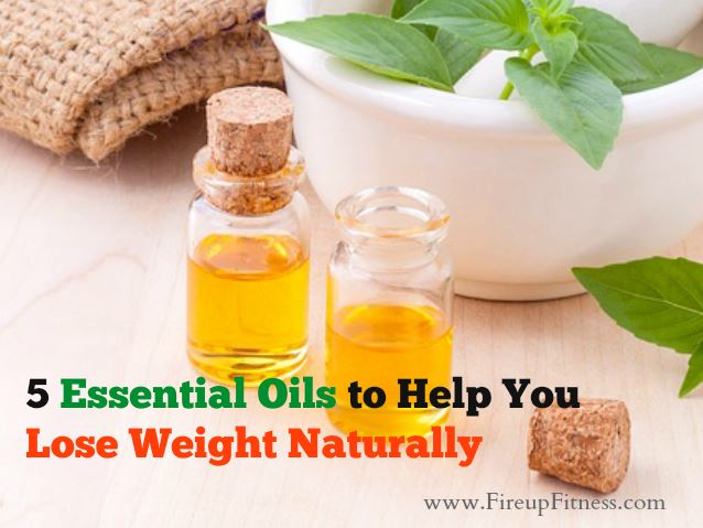 5 Essential Oils to Help You Lose Weight Naturally