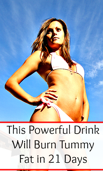 This Powerful Drink Will Burn Tummy Fat in 21 Days