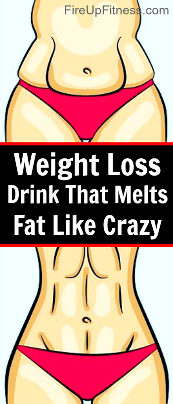 weight loss drink that melts fat like crazy