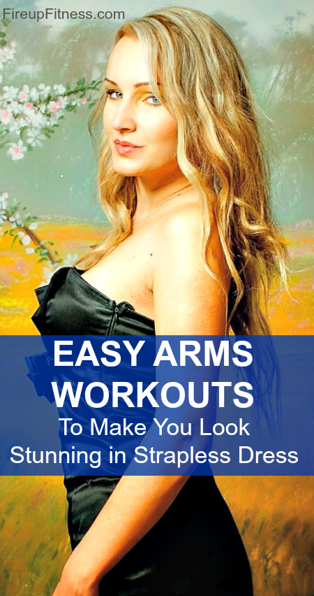 Easy Arm Workouts To Make You Look Stunning in Strapless Dress