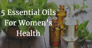 5 Essential Oils For Womens Health 2