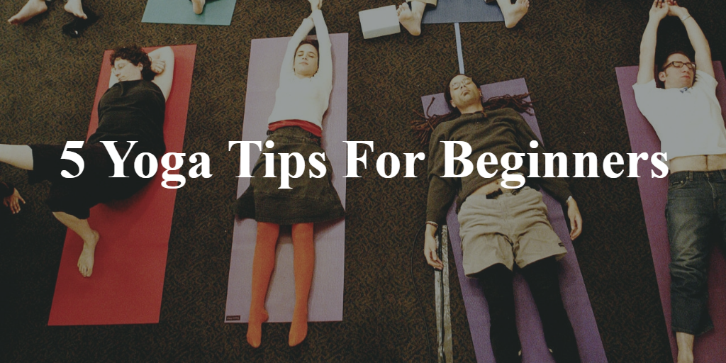 5 Yoga Tips For Beginners 2