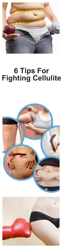6 Tips For Fighting Cellulite 1