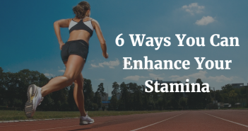 6 Ways You Can Enhance Your Stamina 2