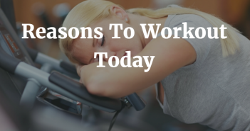 9 Reasons To Workout Today 2