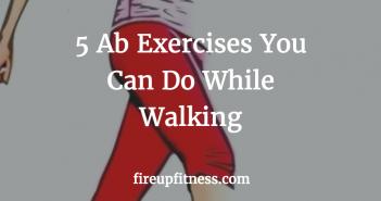 Ab Exercises While Walkingfb