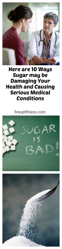 Here are 10 ways sugar may be damaging your health and causing serious medical conditions pin