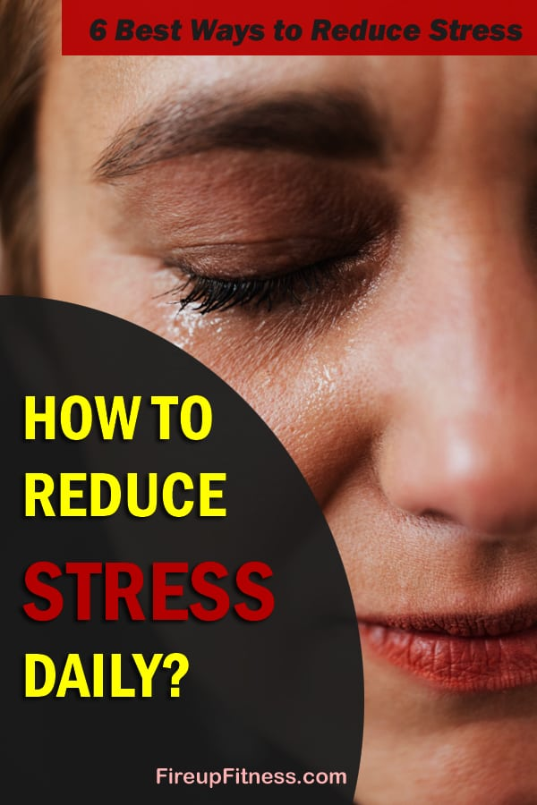 How to Reduce Stress daily - 6 Best Tips