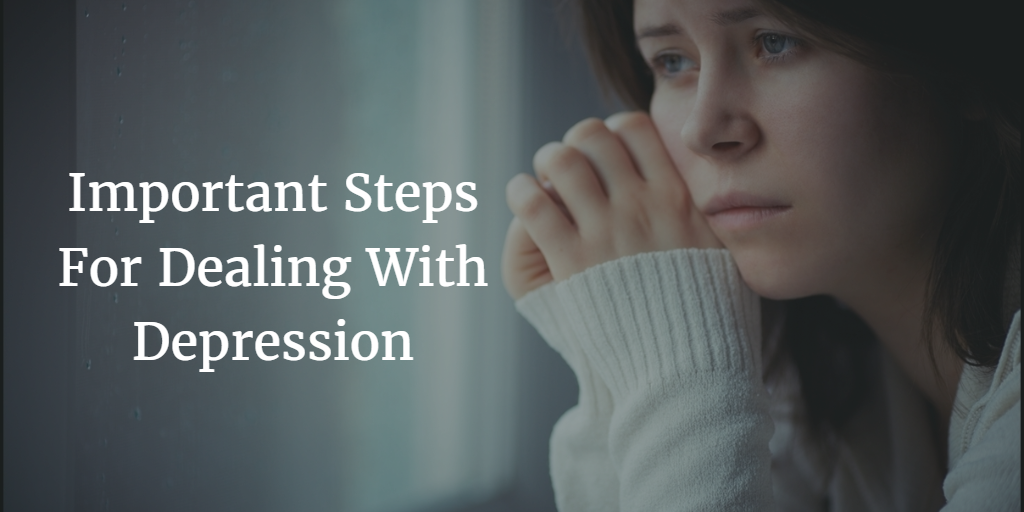 Important Steps For Dealing With Depression 2