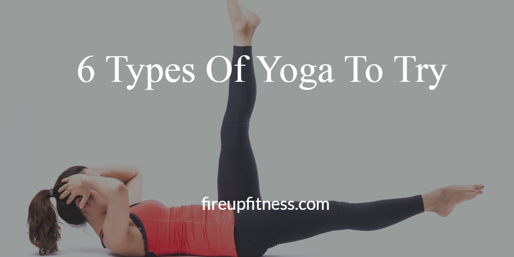 Types Of Yoga To Try