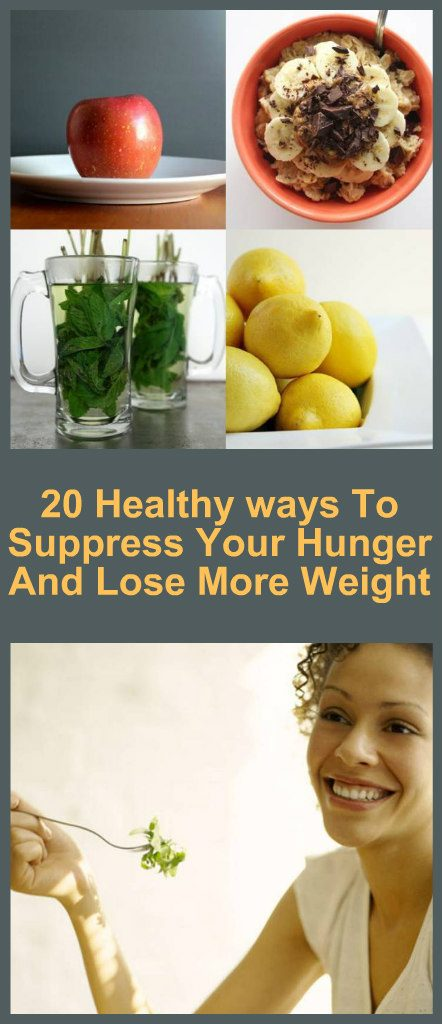 20-healthy-ways-to-suppress-your-hunger-and-lose-more-weight-new-1