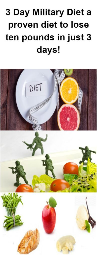 3 Day Military Diet.. a proven diet to lose ten pounds in just 3 days! 1