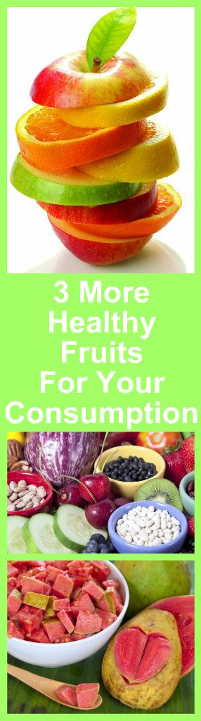 3 More Healthy Fruits For Your Consumption 2