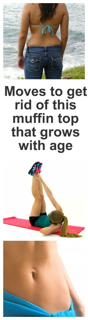 3 moves to get rid of this muffin top that grows with age 1