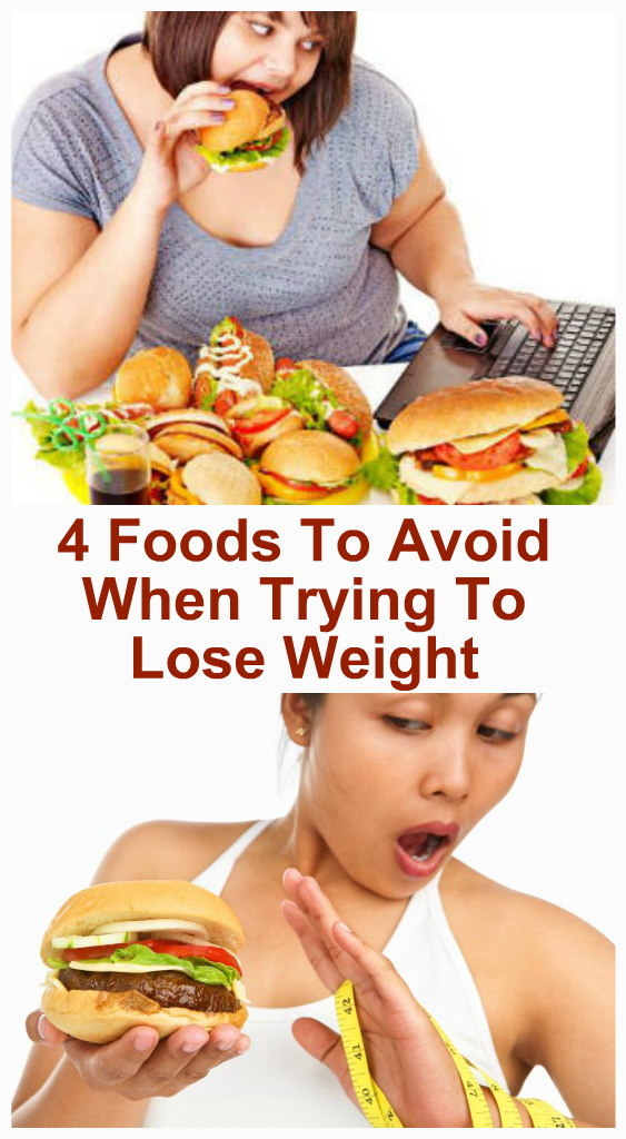 Foods To Avoid Eating When Trying To Lose Weight