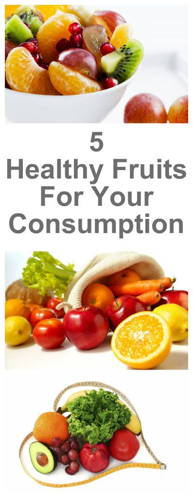 5 Healthy Fruits For Your Consumption 2