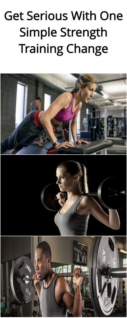 get-serious-with-one-simple-strength-training-change1