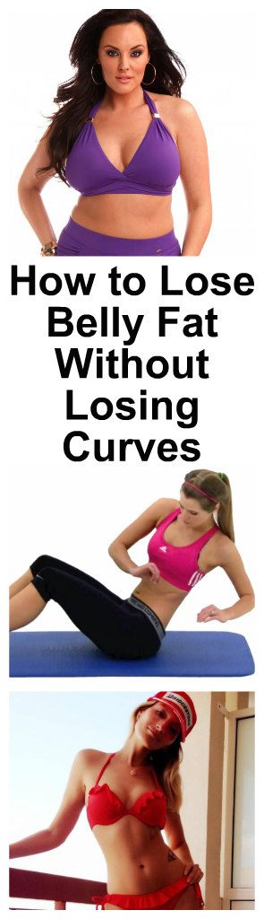 How to Lose Belly Fat Without Losing Curves 1