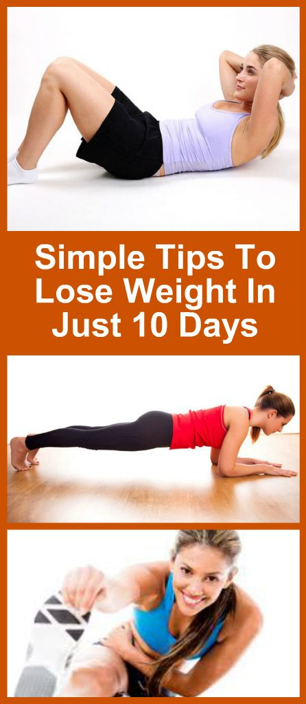 Simple Tips To Lose Weight In Just 10 Days 1