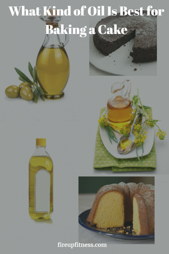 What Kind of Oil Is Best for Baking a Cake1