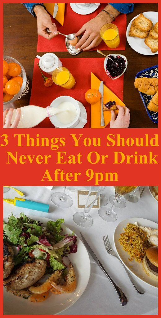 3-things-you-should-never-eat-or-drink-after-9pm-1