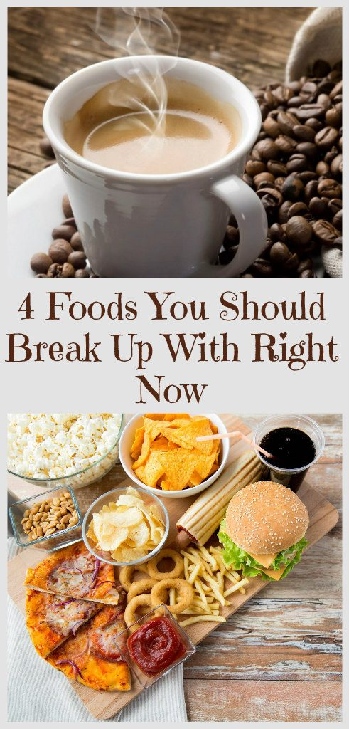 4-foods-you-should-break-up-with-right-now-1-1