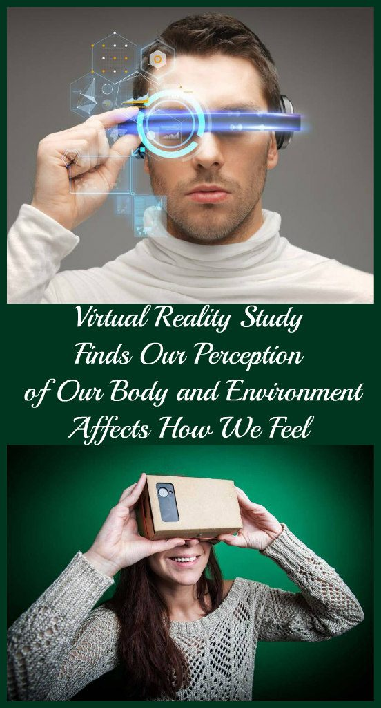 virtual-reality-study-finds-our-perception-of-our-body-and-environment-affects-how-we-feel-1