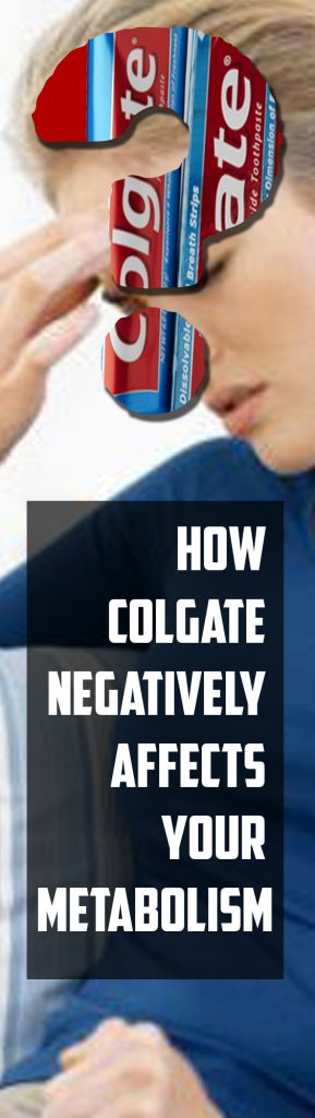 how-colgate-negatively-affects-your-metabolism