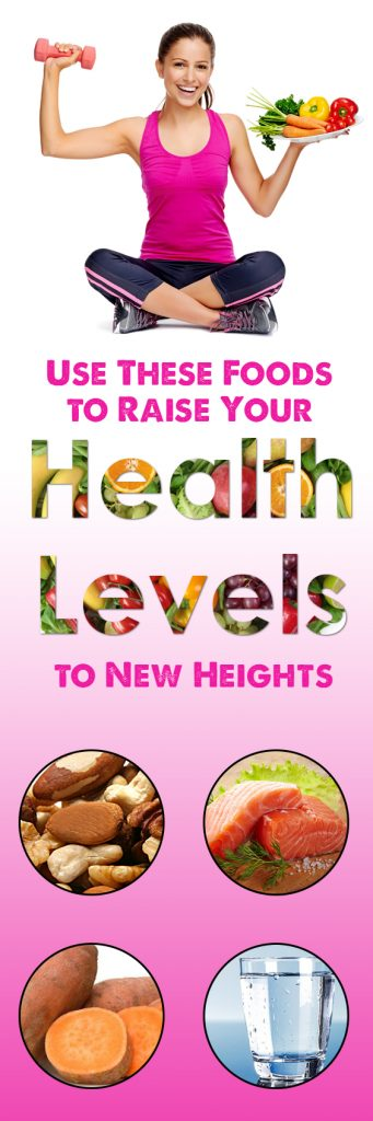 use-these-foods-to-raise-your-health-levels-to-new-heights