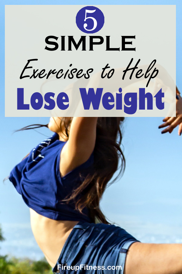 5 Simple Exercises to Help Lose Weight