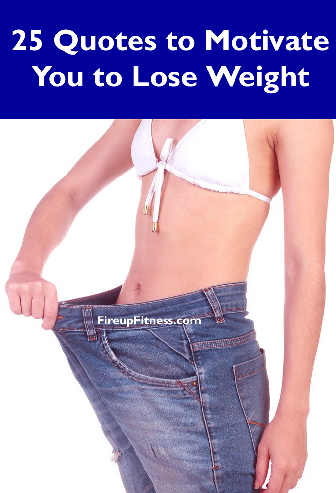 25 Quotes to Motivate You to Lose Weight