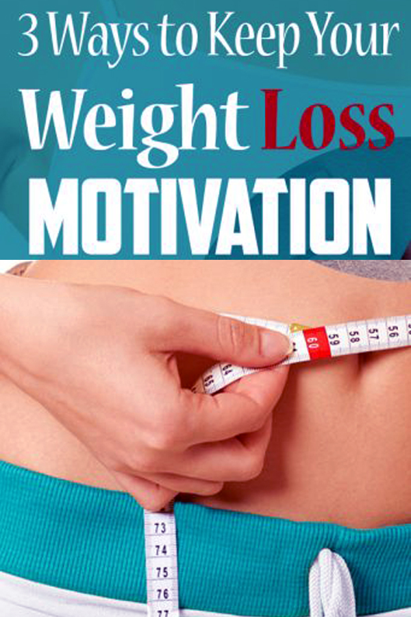 3 Ways to Keep Your Weight Loss Motivation
