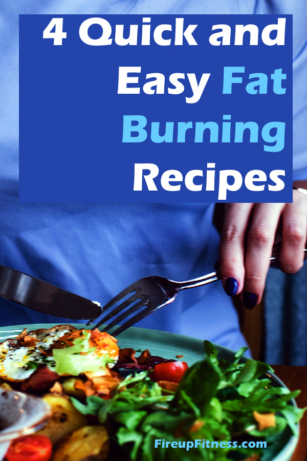 4 Quick and Easy Fat Burning Recipes