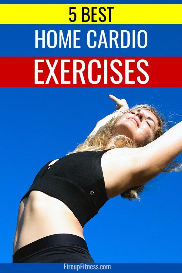 5 Best Home Cardio Exercises