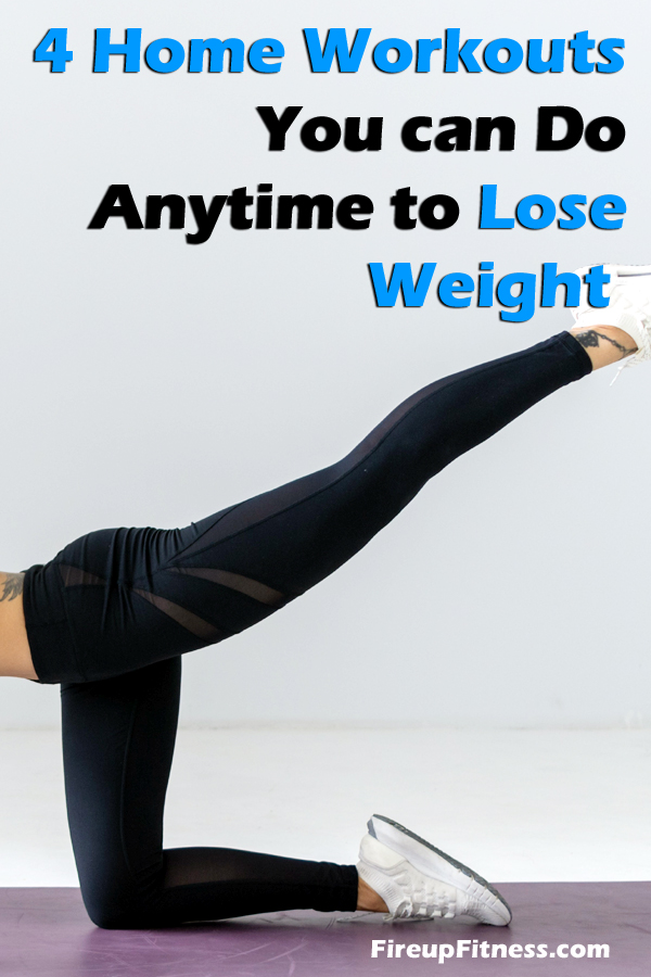 4 Home Workouts You can Do Anytime to Lose Weight
