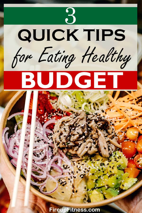 3 Quick Easy Tips for Eating Healthy on a Budget