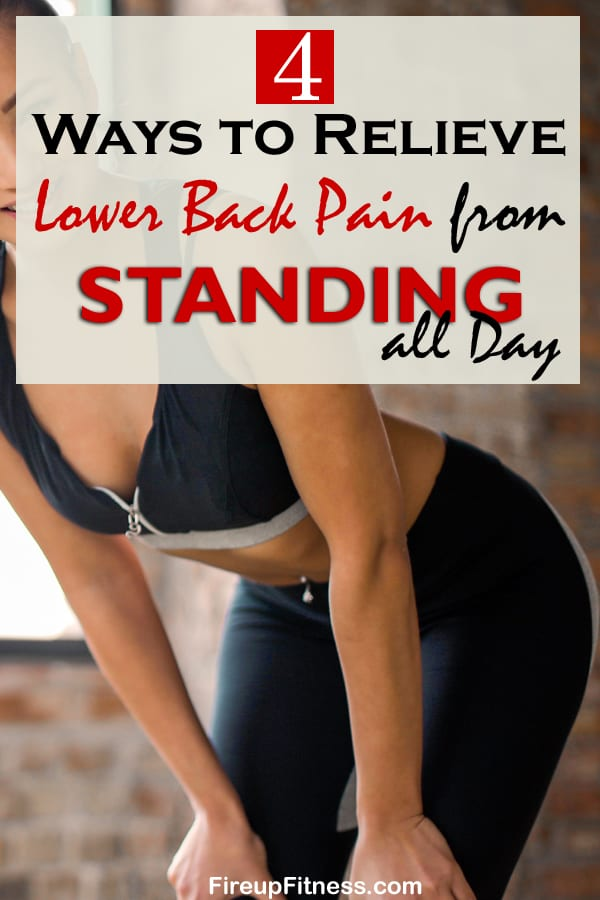 4 Ways to Relieve Lower Back Pain from Standing All Day