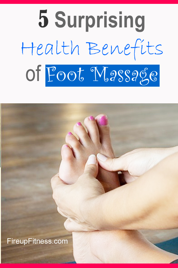 What are 5 Surprising Health Benefits of Foot Massage