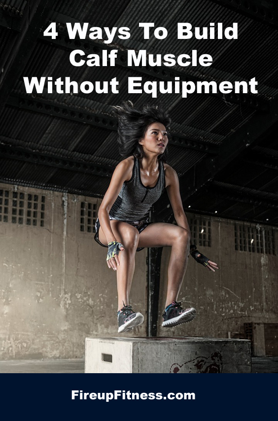 4 Ways To Build Calf Muscle Without Equipment