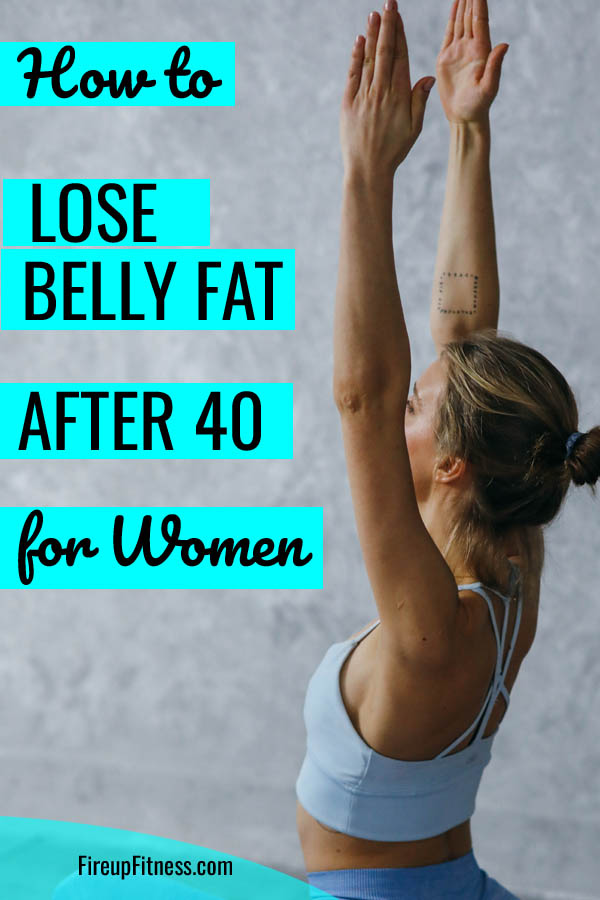 How to Lose Belly Fat after 40 for Women